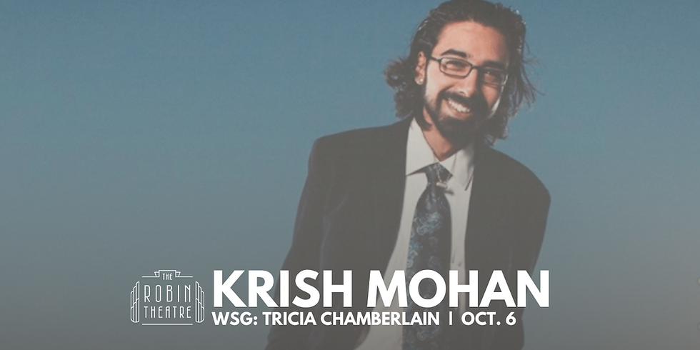 **Postponed** Krish Mohan (comedy) at The Robin