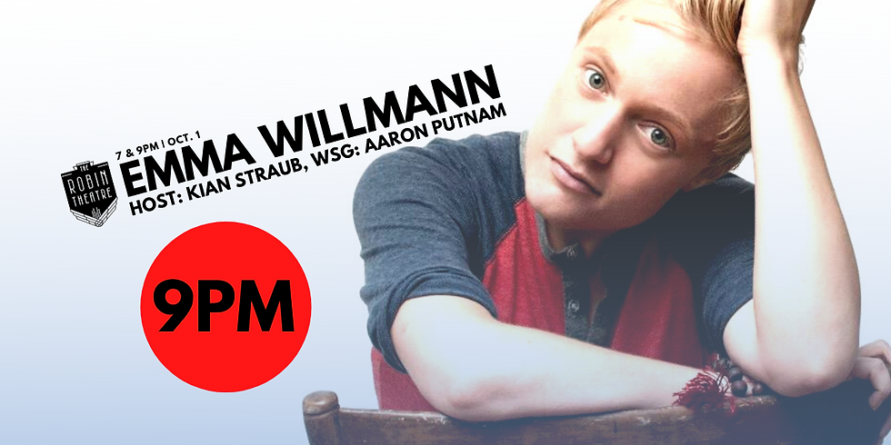 Emma Willmann at The Robin (standup comedy) 9PM SHOW