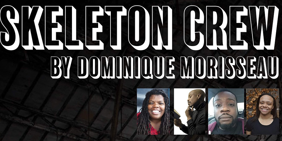POSTPONED* The Skeleton Crew by Dominique Morisseau: Ixion Theatre Ensemble (Sunday matinee)