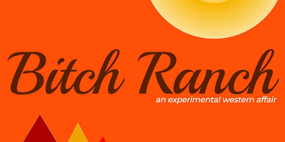 Bitch Ranch: An Experimental Western Affair