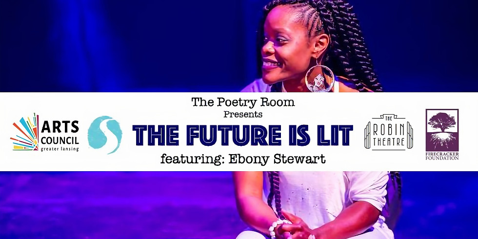 The Poetry Room / Firecracker Foundation: The Future is Lit! feat. Ebony Stewart