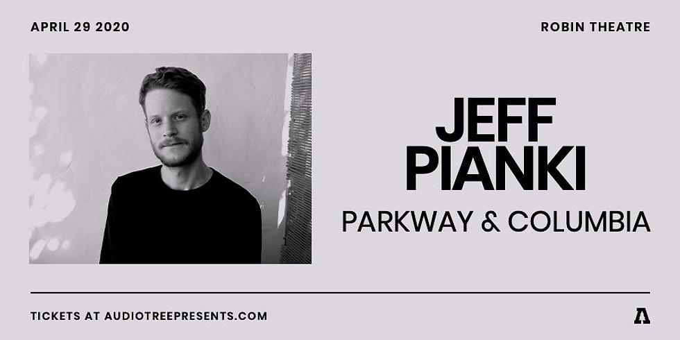 CANCELLED* Jeff Pianki   Parkway & Columbia