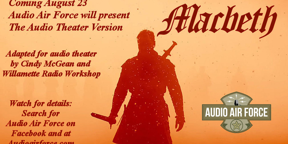 Macbeth: Live Radio Theater with Audio Air Force
