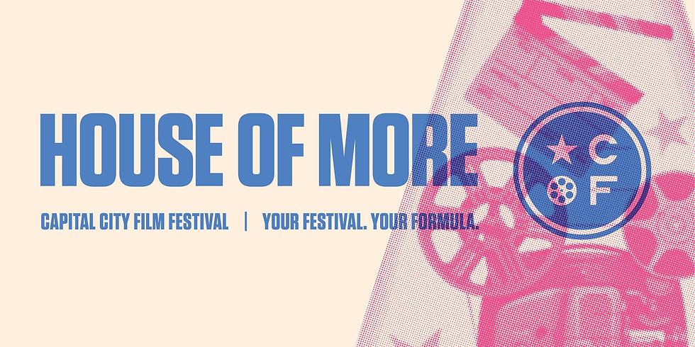 Capital City Film Fest: House of More