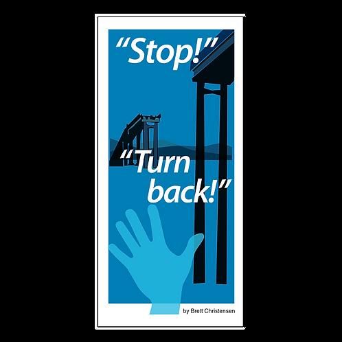 Stop, Turn Back!