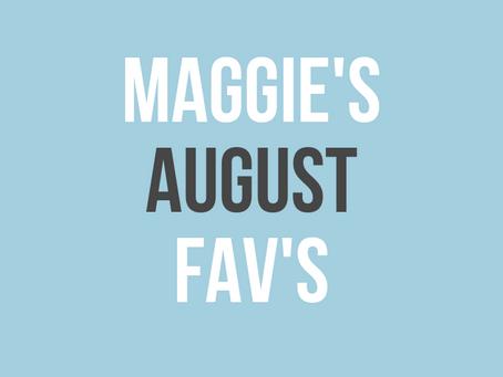 Maggie's August Favorites