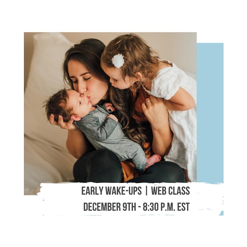 Early Wake-Ups Web Class