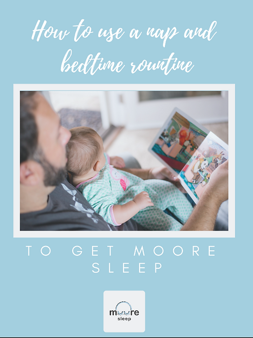 How to use a nap and bedtime routine to get Moore Sleep