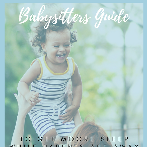 The Babysitting Guide to Get Moore Sleep