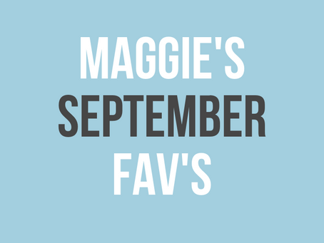 Maggie's September Favorites