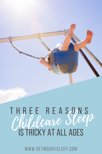 Most childcare providers are regulated by state laws about when, where and how your child can sleep. Here are 3 things that can cause sleep issues with your little one!