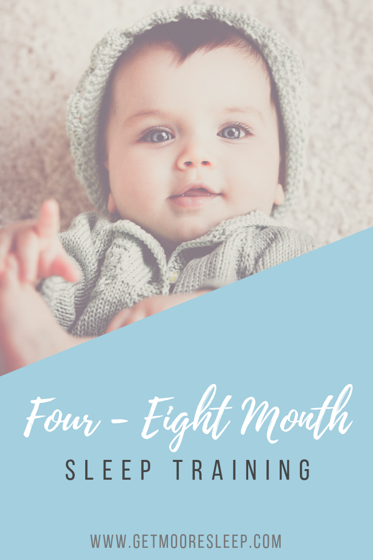 Four to Eight Month Sleep Training | Moore Sleep, LLC