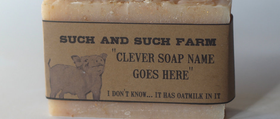 """""""Clever Soap Name"""""""
