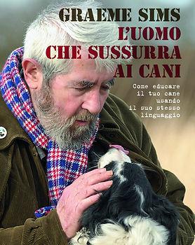 L'uomo che sussurra ai cani, book written by Graeme Sims.