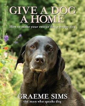 Give a dog a home, book written by Graeme Sims.