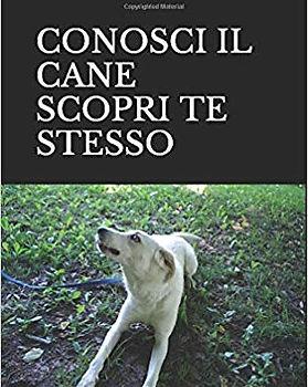 Conosci il cane scopri te stesso, book written by Valentina Teghillo.