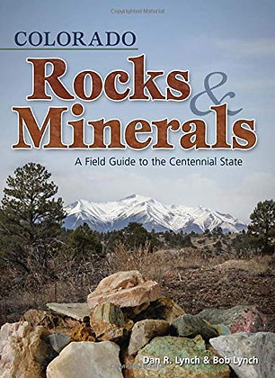 Rocks and Minerals of Colorado Field Guide