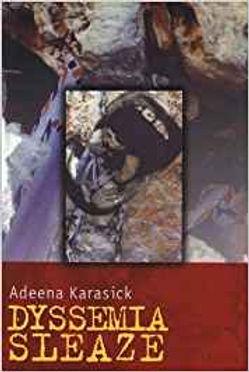 Dyssemia Sleaze by Adeena Karasick
