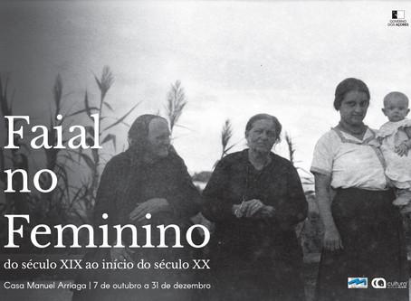 """Exposição """"O Faial no Feminino - do século XIX ao início de século XX"""" na Casa Manuel de Arriaga"""