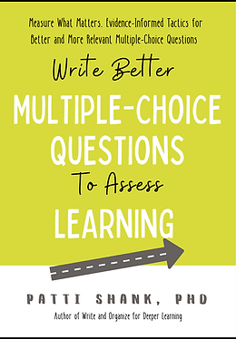 Front cover: Write Better Multiple-Choice Questions to Assess Learning book