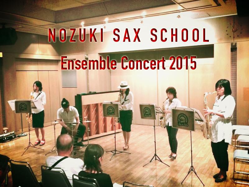 NOZUKI SAX SCHOOL ensemble concert 2015