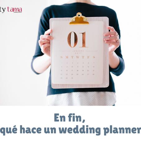 En fin ¿qué hace un wedding planner?