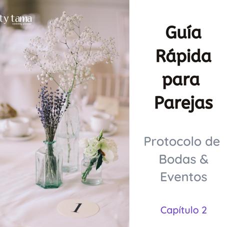 Guía Rápida del Protocolo de Bodas y Eventos - Capítulo 2