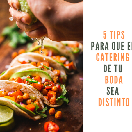 5 Tips para que el Catering de tu Boda sea distinto