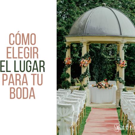 Cómo elegir el lugar para tu boda