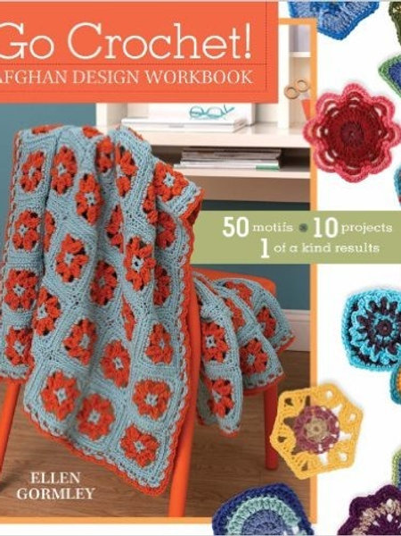 Go Crochet Afghan Design Workbook