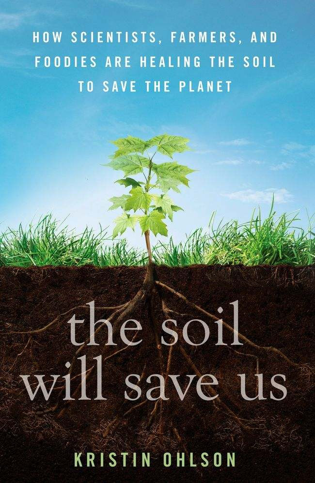 Book The Soil Will Save Us: How Scientist, Farmers, and Foodies Are Healing the Soil to Save the Planet