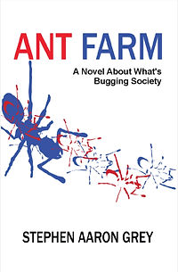 The official page for Stephen Aaron Grey, libertarian author, whose first book, Ant Farm, was just released. It's fiscally conservative and socially liberal.