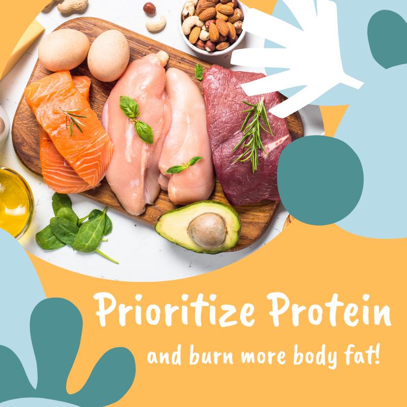 Prioritize protein and burn more body fat