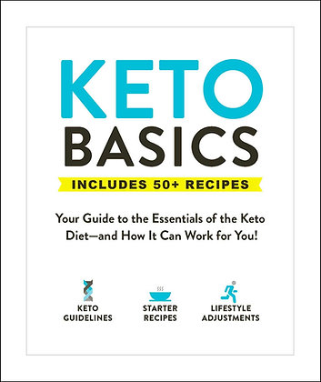 Keto Basics - Your Guide to the Essentials of the Keto Diet
