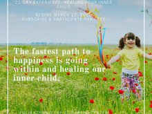 21 DAY EXPERIENCE, HEALING YOUR INNER CHILD