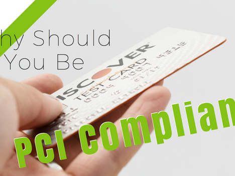 Why Should You Be PCI Compliant?
