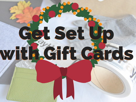Get Set Up with Gift Cards!