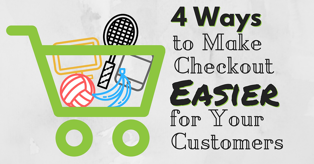 make checkout easier customers