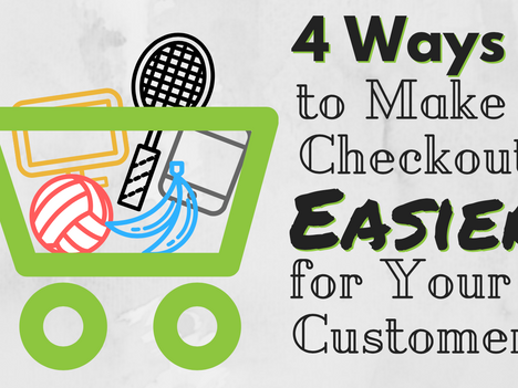 4 Ways to Make Checkout Easier for Your Customers