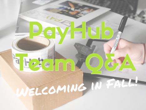 PayHub Team Q&A: Welcoming in Fall!