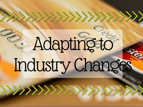 Adapting to Industry Changes