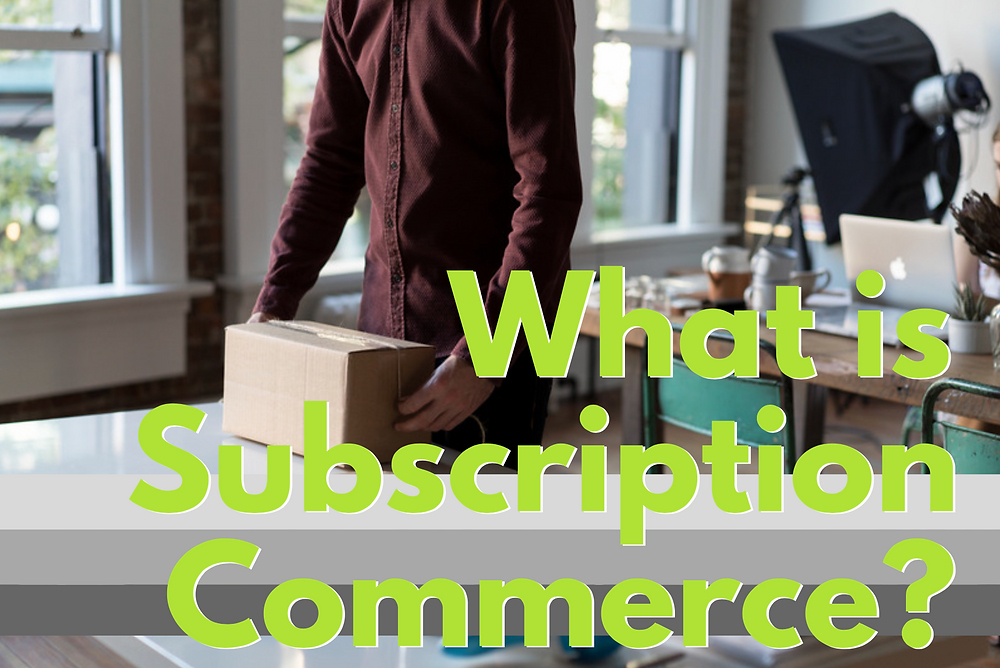 what-is-subscription-commerce