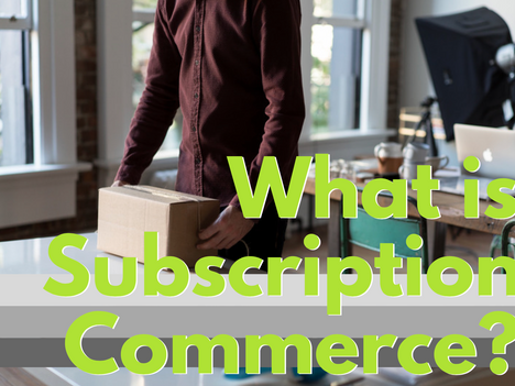 What is Subscription Commerce?