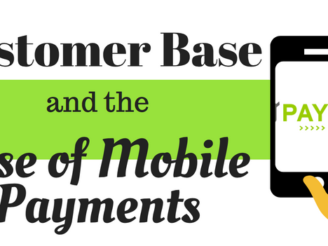 Customer Base & the Rise of Mobile Payments