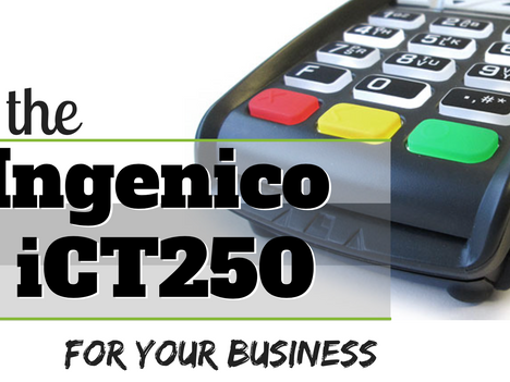 The Ingenico iCT250 for Your Business
