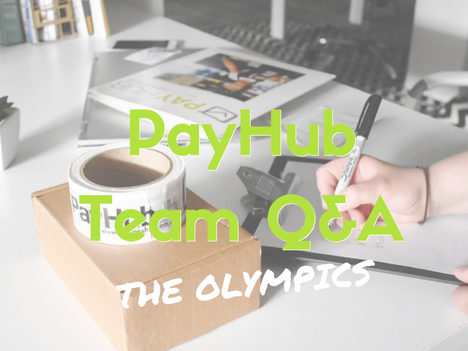PayHub Team Q&A: The Olympics!