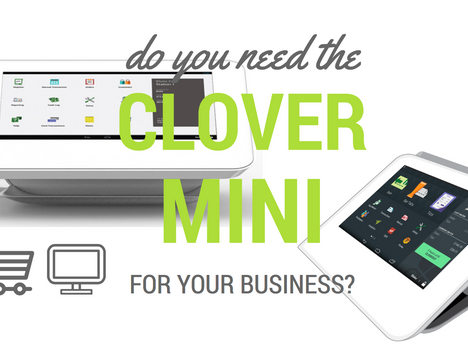 Do You Need the Clover Mini for Your Business?