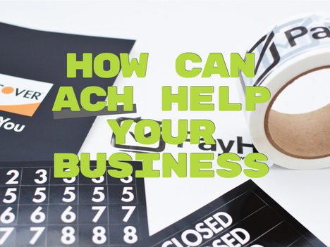 How Can ACH Help Your Business