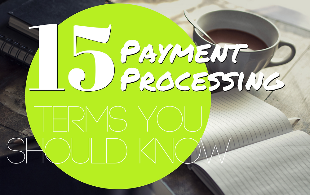 15 payment processing terms you should know