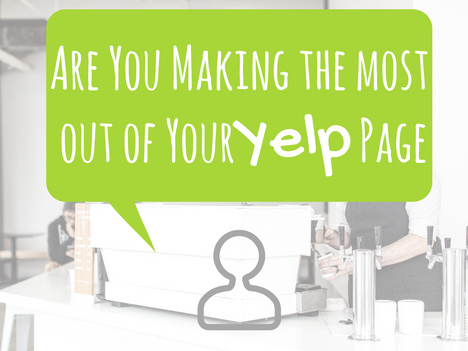 Are You Making the Most out of Your Yelp Page?